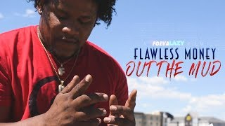 Flawless Money - ''Out The Mud'' Official Music Video | 2019