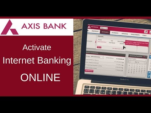 Axis Bank Internet Banking Activation Process (online)