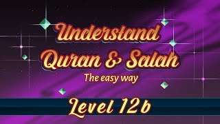 12b | Understand Quran and Salaah Easy Way