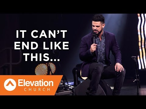 It Can't End Like This... | Savage Jesus | Pastor Steven Furtick