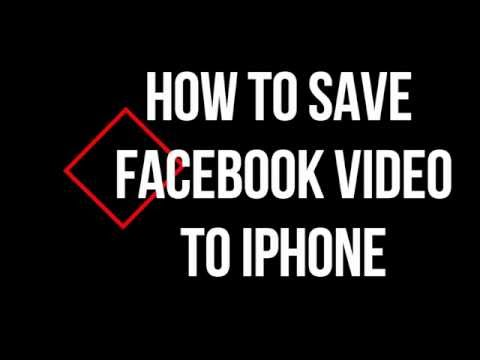 How to Save Facebook videos to your iPhone  2017