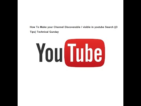 How To Make your Channel Discoverable / visible in youtube Search  (3 Tips) Technical Gunday