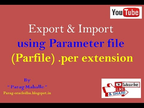 How to Export and Import Using Parameter file ( Parfile ). /* Step By Step */