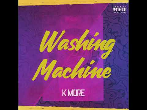 K More - Washing Machine (Audio) 2018 Dancehall