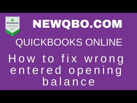 QuickBooks Online - Entered opening balance is wrong. How to fix it.