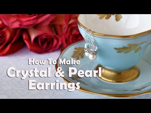 How To Make Crystal and Pearl Earrings