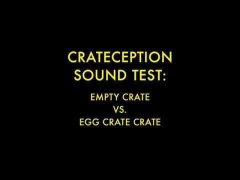 Crateception: Crate/Egg Crate Sound Test