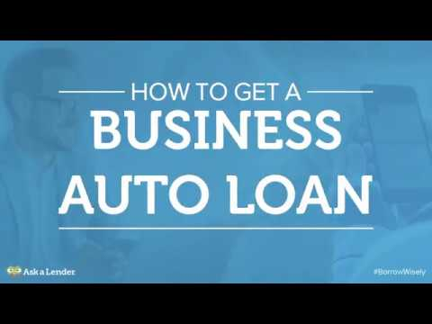 How to Get a Business Auto Loan | Ask a Lender