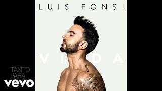 Luis Fonsi - Tanto Para Nada (Audio)