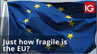 Just how fragile is the EU?