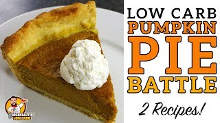Low Carb PUMPKIN PIE BATTLE - The BEST Keto Pumpkin Pie Recipe! - Lowcarb Thanksgiving Recipe