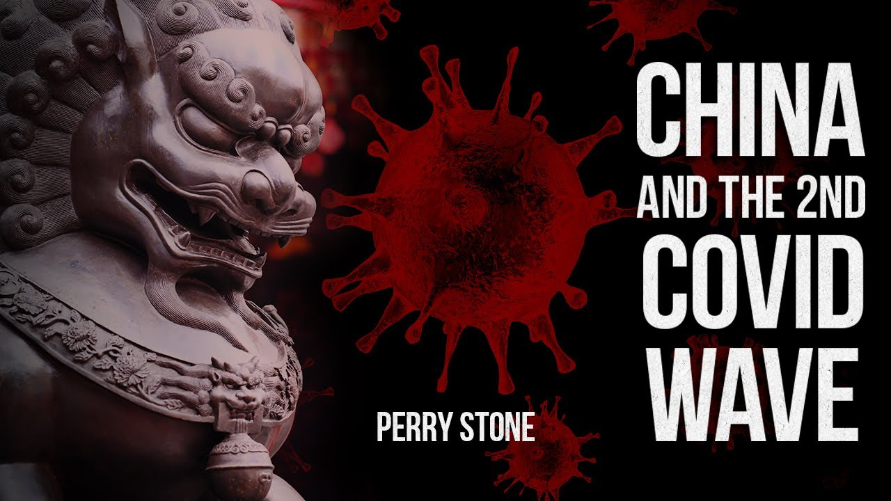 China And The Second Covid Wave | Perry Stone