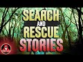 5 Terrifying TRUE Search and Rescue Stories - Darkness Prevails
