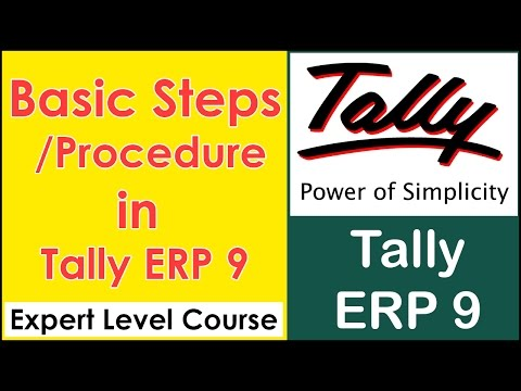 Basic Process Steps in Tally ERP 9 - Create Company, Ledger, Journal Entries, Final Accounts