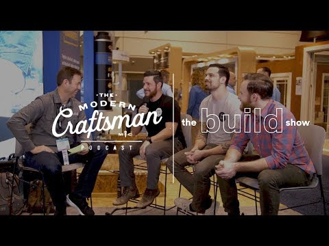 The Modern Craftsman Podcast Builders at the Intl Builder Show 2018