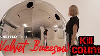 Velvet Buzzsaw (2019) Kill Count