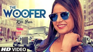 The Woofer: Kim Brar (Full Song) DJ Narender | Vicky Dhaliwal | Latest Punjabi Songs 2018