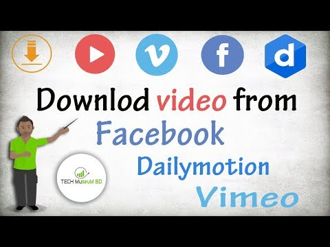Download video from Facebook, Dailymotion & Vimeo free || Bangla Tutorial || TecH MuseuM BD