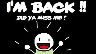 Download I AM BAAACK!! Video
