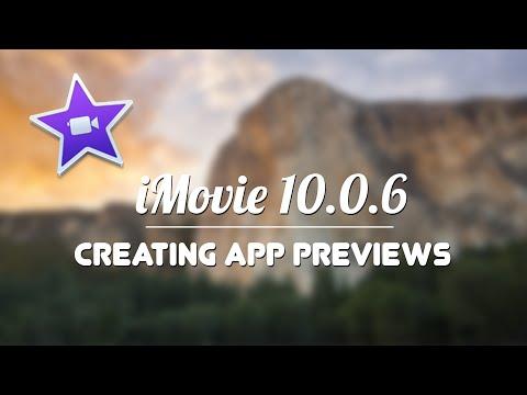 iMovie 10.0.6 - Creating App Previews