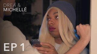 Drea & Michellé: Episode 1 | I Can Explain