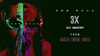 PnB Rock - 3X (feat. SmokePurpp) [Official Audio]