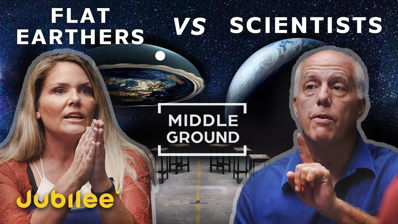 Flat Earthers vs Scientists: Can We Trust Science?   Middle Ground