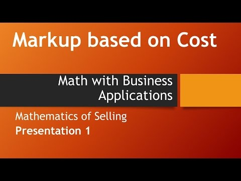 Markup based on Cost-Math w/ Business Apps, Mathematics of Selling