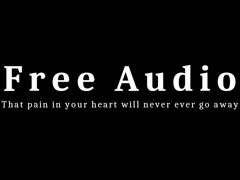 Free Audio || That pain in your heart will never ever go away