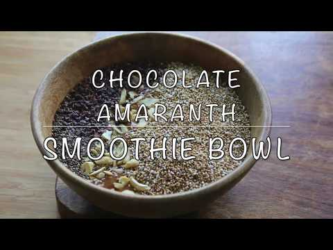 Healthy Chocolate Amaranth Smoothie Bowl - Healthy Breakfast Smoothie Recipe
