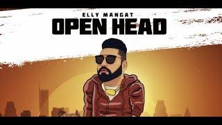 Elly Mangat (Rewind Album Full Video) OPEN HEAD Latest Punjabi Songs 2019