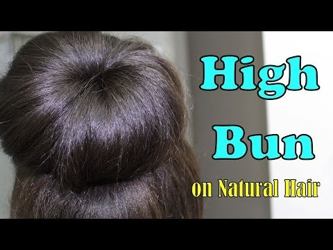 Natural Hair: High Bun