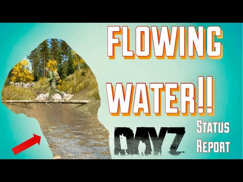 Flowing Water and Dev Updates - Dayz Standalone BETA/.63 Status Report
