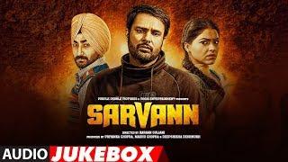 Sarvann Full Songs | Amrinder Gill | Ranjit Bawa | Simi Chahal | Latest Punjabi Movie | T-Series