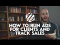 Running Ads For Money — How To Track Sales And Charge Your Clients | #324