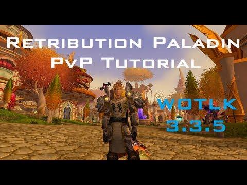 Retribution Paladin 3.3.5 PvP Guide