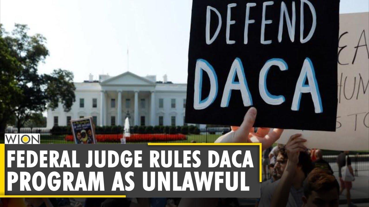 Federal judge rules DACA program as unlawful