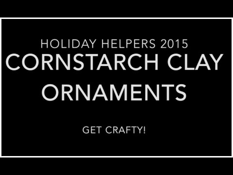 Holiday Helpers 2015:Cornstarch Clay Ornaments