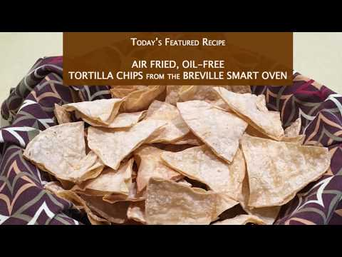 How to Air Fry Oil-Free Tortilla Chips in the Breville Smart Oven