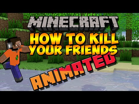 How to Kill Your Friends in Minecraft (Minecraft Animation)