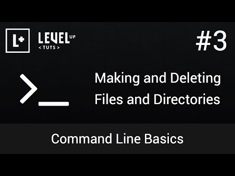 Command Line Basics #3 - Making and Deleting Files and Directories