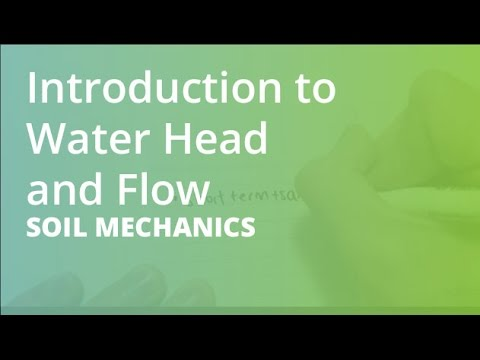Introduction to Water Head and Flow | Soil Mechanics