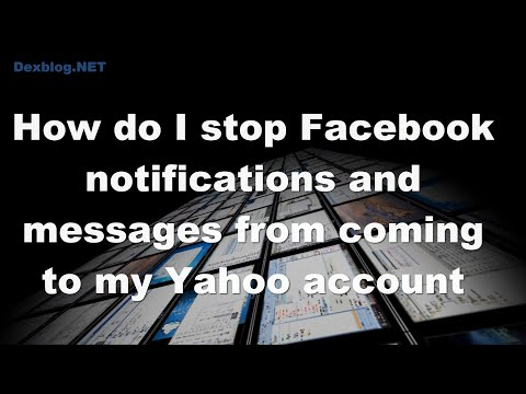How do i stop Facebook notifications and messages from coming to my Yahoo account