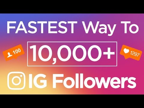 How to Get More Followers on Instagram | Fastest Way to get 10,000 Instagram Followers in 2018