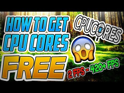 How to get CPUCORES FREE!?! INCREASE FPS! (Working 2017)