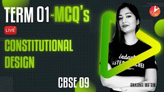 Term 1 MCQ's (Constitutional Design)   CBSE Class 9 Civics Chapter 3 [Political Science] Vedantu SST