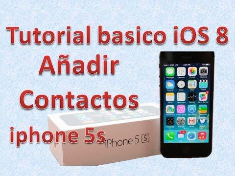 Tutorial y Guía de uso Iphone 5s parte 95 Cómo añadir contactos en Iphone