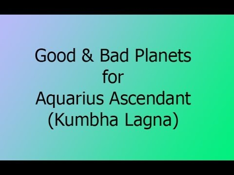 Good and Bad Planets for Aquarius Ascendant (Kumbha Lagna)