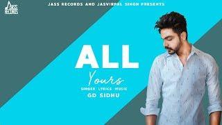 All Yours | ( Full Song) | GD Sidhu | New Punjabi Songs 2019 | Latest Punjabi Songs 2019
