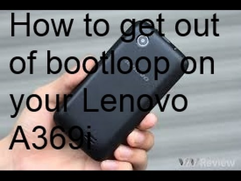 How to get out of bootloop on your Lenovo A369i